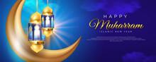 Islamic New Year Happy Muharram Celebration Banner With Islamic Golden Lantern And Moon