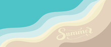 Blue And Brown Background For Beach Composition, Texture Of Sea And Beach Waves. Lettering Words Summer, Template For Postcard Design, Ocean Vacations.