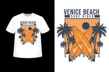 Venice Beach Surf Ride California Merchandise Silhouette T Shirt Design