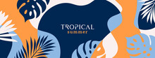 Summer Background With Tropical Leaves And Plants In Orange Yellow And Deep Blue Colors. Modern Minimalist Style. Design Template For Sale, Horizontal Poster, Header, Cover, Social Media, Fashion Ads