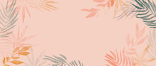 Pink Summer Tropical Background Vector. Palm Leaves, Monstera Leaf, Botanical Background Design For Wall Framed Prints, Wall Art, Invitation, Canvas Prints, Poster, Home Decor, Cover, Wallpaper.
