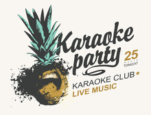 Music Poster For Karaoke Party With Singing Pineapple And Calligraphic Inscription On A Light Background. Creative Vector Illustration. Suitable For Poster, Flyer, Invitation, Label, Banner