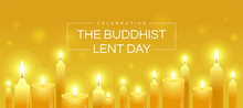 Celebrating The Buddhist Lent Day Text In Frame And Yellow Candles Light To Pray On Yellow Background Vector Design