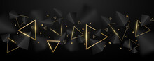 Abstract, Geometric Background. 3d, Black And Golden Triangles. Elegant Wallpaper Design For Template, Cover Or Banner. Decorative, Polygonal Shapes. Vector Illustration