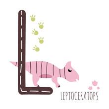 Leptoceratops.Letter L With Reptile Name.Hand Drawn Cute Herbivores Dinosaur.Educational Prehistoric Illustration.Dino Alphabet.Sketch Jurassic,Mesozoic Animal.Childish Funny Comic Font.Enjoy Learning