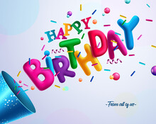 Birthday 3d Vector Concept Design. Happy Birthday Greeting Text With Colorful Confetti Element For Fun And Enjoy Kids Birth Day Party Celebration Decoration. Vector Illustration