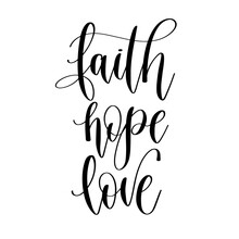 Faith Hope Love - Hand Lettering Christian Quotes, Positive Phrases About God And Praying