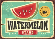 Retro Sign Ad For Watermelons Stand. Watermelon Slice, Label Graphic And Classic Typography On Old Retro Advertisement. Fruit Vector Poster Idea.