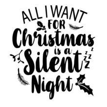 All I Want For Christmas Is A Silent Night Inspirational Quotes, Motivational Positive Quotes, Silhouette Arts Lettering Design