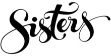 Sisters - Custom Calligraphy Text