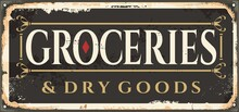 Groceries And Dry Goods Vintage Shop Sign Post. Retro Sign Design For Grocery Store. Vector Illustration.