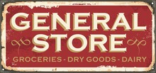 Antique Sign Design Concept For General Store. Vintage Shop Sign On Red Background And Old Rusty Metal Texture. Vector Illustration With Classic Typography.