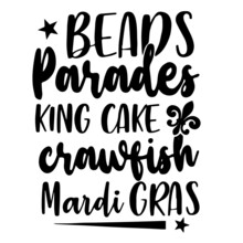 Beads Parades King Cake Crawfish Mardi Gras Inspirational Quotes, Motivational Positive Quotes, Silhouette Arts Lettering Design