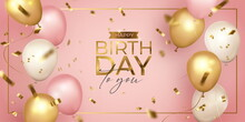 Pink Gold And White Realistic Happy Birthday Design Vector Illustration