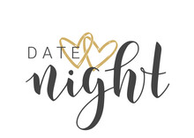 Vector Stock Illustration. Handwritten Lettering Of Date Night. Template For Banner, Invitation, Party, Postcard, Poster, Print, Sticker Or Web Product. Objects Isolated On White Background.