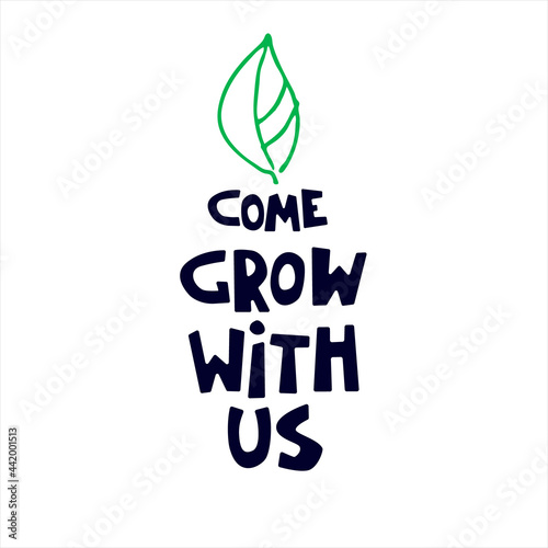 Fotografie, Tablou Come grow with us