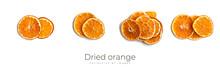 Dried Orange Isolated On White Background. Orange Fruits.
