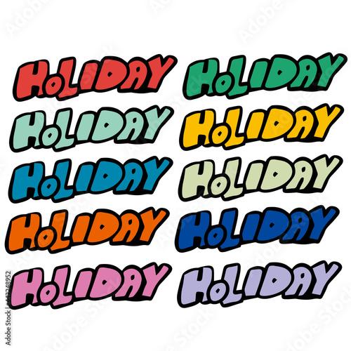 カラーバリエーション豊富なHOLIDAYの文字 Fototapeta