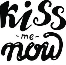 Lettering Kiss Me Now