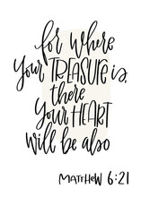 Matthew 6:21 Bible Verse About Meaningful Things, Purpose Of Life And Wellness. For Where Your Treasure Is, There Your Heart Will Be Also Message. Calligraphy Design With Vertical Abstract Frame.