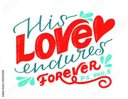 Murais de parede Hand lettering wth Bible verse His love endures forever