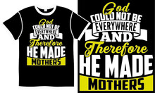 God Could Not Be Everywhere And Therefore He Made Mothers, Mothers Day Funny Saying, Celebration Mothers Day Quote, Mother Lover, Mom Day Abstract Design Concept