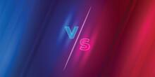 Versus Screen Or Vs Battle Headline On Red And Blue Background Vector Illustration