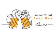 International Beer Day Art Vector Background, Banner, Poster With Lettering Cheers. Beer Mugs One Line Art Illustration