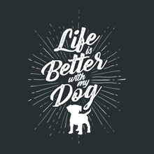Life Is Better With My Dog Vintage Cute Dog Tee Womens Logo Vector Template Illustration Graphic Design Design For Documentation And Printing