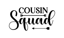 Cousin Squad, Monochrome Greeting Card Or Invitation, Christmas Quote, Good For Scrap Booking, Posters, Greeting Cards, Banners, Textiles, Vector Lettering At Green