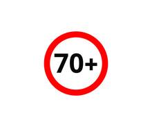 70  Restriction Flat Sign Isolated On White Background. 70 Plus Age Limit Symbols