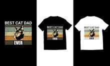Best Cat Dad Ever Typography, Vintage Dog T-shirt Design Vector.