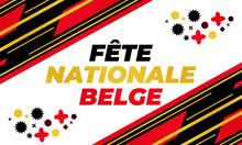 Fête Nationale Belge. Translation - Belgian National Day. Belgium Independence Day. Celebrated In July 21. Patriotic Design. Background, Poster, Greeting Card, Banner Design.
