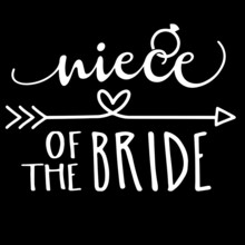 Niece Of The Bride On Black Background Inspirational Quotes,lettering Design