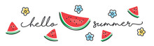 Hello Summer Handwritten Typography Lettering Text Line Design Colorful Flowers And Watermelons Draw White Isolated Background Banner