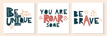Set Of Motivational Quotes Be Brave Unique And Roarsome. Childish Card Or Poster With Cute Funny Phrase, Lettering Quote. Scandinavian Style Collection Of Greeting Card Isolated On White Background