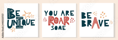 Tela Set of motivational quotes Be brave unique and roarsome
