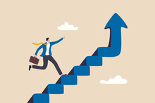 Improvement Or Career Growth, Stairway To Success, Growing Income Or Improve Skill To Achieve Business Target Concept, Confidence Businessman Step Walking Up Stair Of Success With Rising Up Arrow.