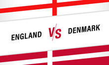 England Vs Denmark, Versus Letters For Football Competition. English And Danish National Team Soccer Flags On White Background. Vector Illustration For Football Championship Final Banner