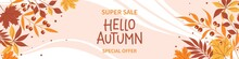 Hello Autumn Sale Horizontal Banner With Leaves. Bright Poster, Flyer With Invitation For Shopping, Template Offer Of Discounts Deals. Vector Illustration