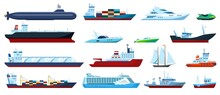 Flat Sea Boats. Cruise, Cargo Ship, Yacht, Sailboat, Tugboat, Motorboat, Submarine, Fishing Boat. Ocean Travel Transportation Vector Set. Different Private And Industrial Vessels Isolated