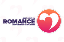 August Is Romance Awareness Month. Holiday Concept. Template For Background, Banner, Card, Poster With Text Inscription. Vector EPS10 Illustration.