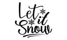 Let It Snow SVG, Christmas SVG Bundle, Funny Christmas Quotes, Winter Svg, Santa SVG, Holiday, Merry Christmas, Christmas Shirt, Christmas SVG Bundle, Winter Svg, Santa SVG, Holiday