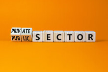 Private Or Public Sector Symbol. Turned Wooden Cubes, Changed Words 'public Sector' To 'private Sector'. Beautiful Orange Background, Copy Space. Business, Private Or Public Sector Concept.