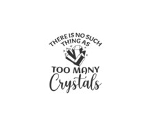 Crystals SVG, There Is No Such Thing As Too Many Crystals, Witch SVG
