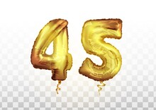 Golden Foil Number 45 Forty Five Metallic Balloon. Party Decoration Golden Balloons. Anniversary Sign For Happy Holiday, Celebration, Birthday, Carnival, New Year