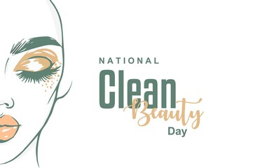National Clean Beauty Day Holiday concept. Template for background, Web banner, card, poster, t-shirt with text inscription