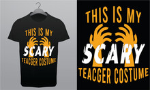 This Is My Scary Teacger Costume Halloween T-Shirt Design Template, Branding T-Shirt Royalty Free Halloween Design Vector Tess.