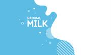 Modern Poster Fresh Milk With Splashes On A Light Blue Background. Vector Illustration.
