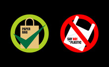 Say No To Plastic Bags Go Green Save The Earth. For Print, Signs, Sticker, Poster, Campaign. Vector Illustration
